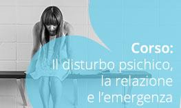 Il disturbo psichico, la relazione e l'emergenza