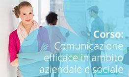 Comunicazione efficace in ambito aziendale e sociale